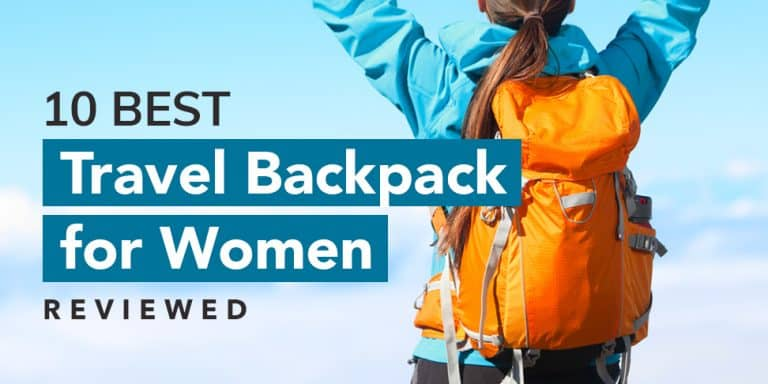 7 Best Travel Backpack for Women Reviewed