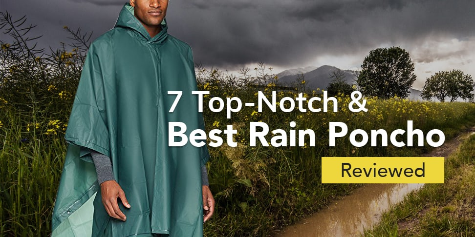 7 Top-Notch & Best Rain Poncho