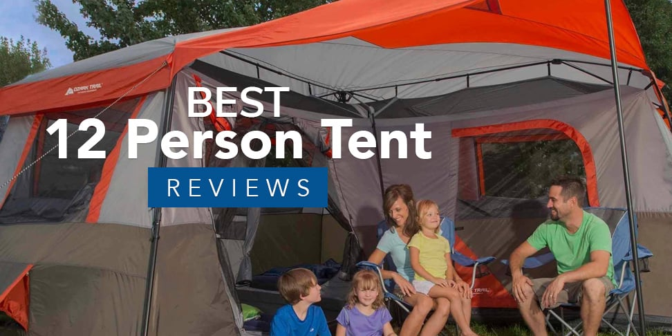 Best 12 Person Tent Reviews