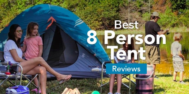 Best 8 Person Tent Reviews