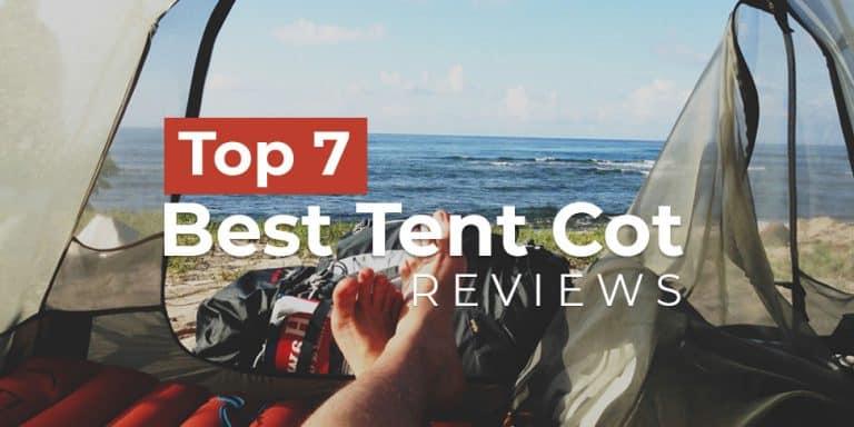 Top 7 Best Tent Cot Reviews