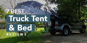 7 Best Truck Tent & Bed Reviews