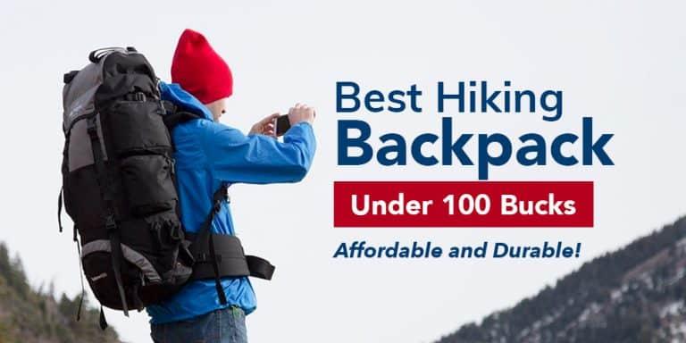 Best Hiking Backpack Under 100 Bucks