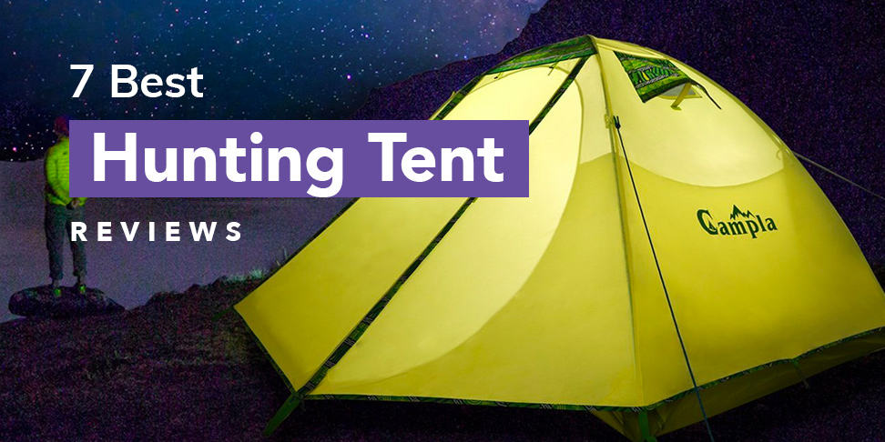 7 Best Hunting Tent Reviews