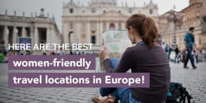 Here are the best women-friendly travel locations in Europe