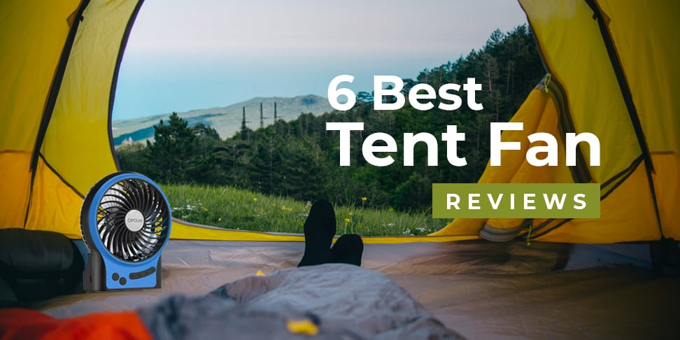 6 Best Tent Fan Reviews