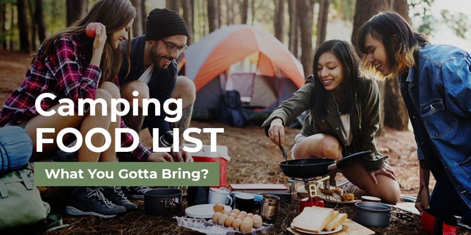 Camping Food List: What You Gotta Bring?