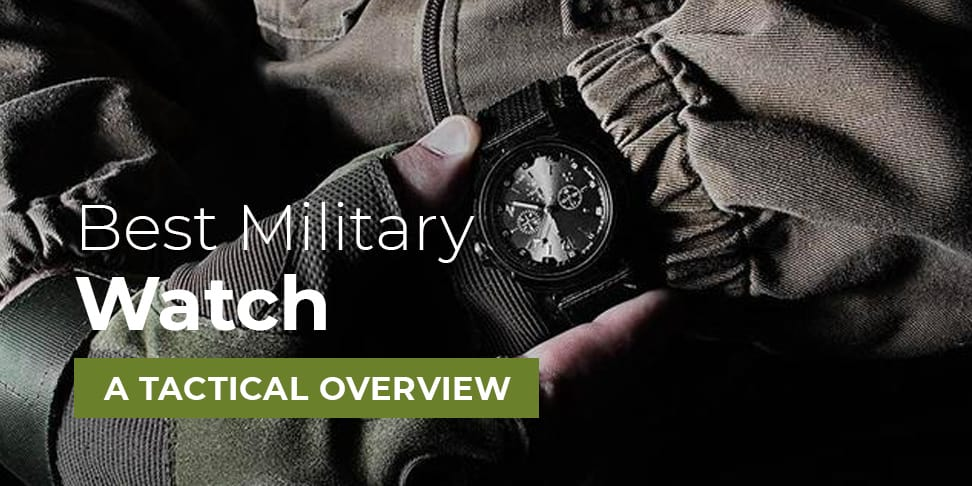 Best Military Watch: A Tactical Overview