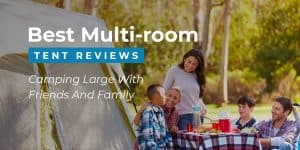 Best Multi-Room Tent Reviews