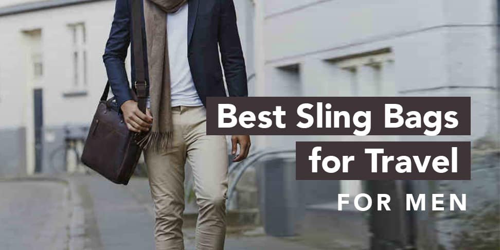 Best Sling Bags For Travel For Men 2018 Update