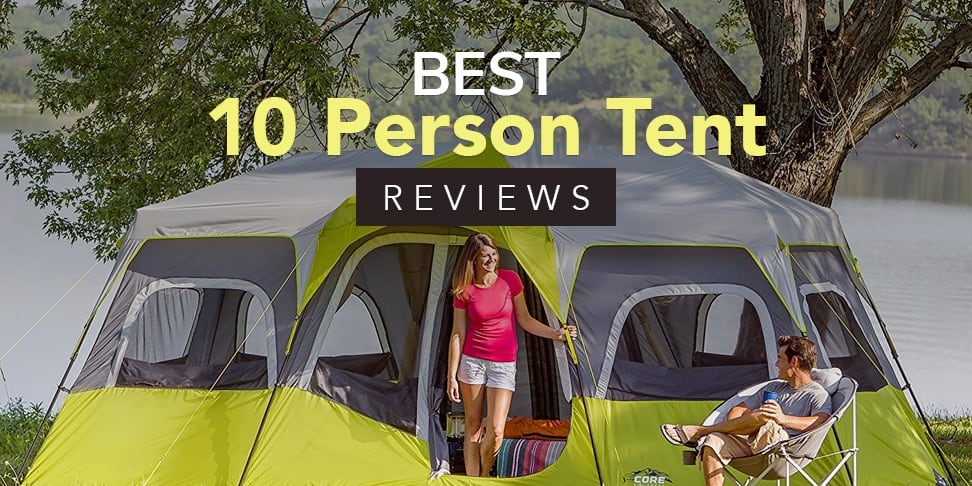 Best 10 Person Tent Reviews (Friends & Family Edition ...