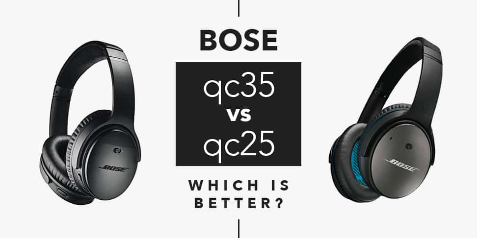 Bose Qc25 Vs Qc35 >> Bose Qc35 Vs Qc25 Guide Top Picks For Noise Canceling Headphones