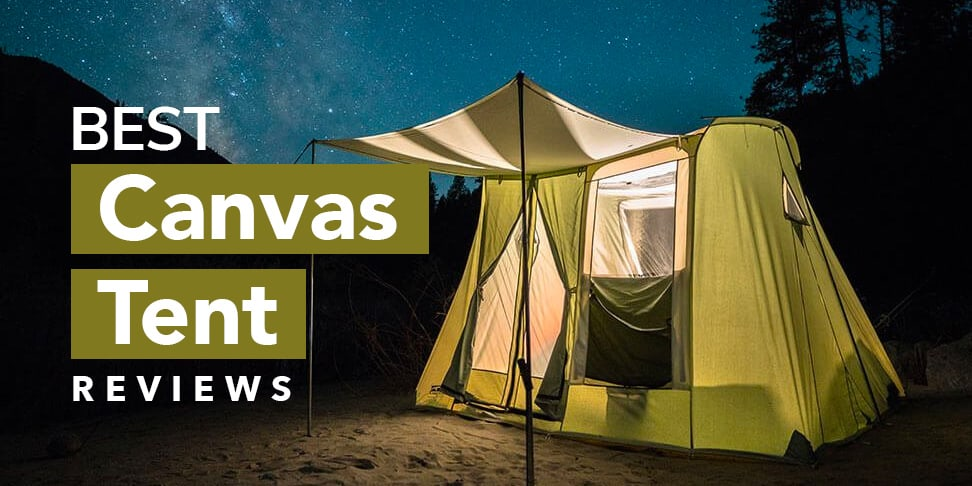 Gear Review: The 8 Best Canvas Tents (For All Seasons!) In 2019