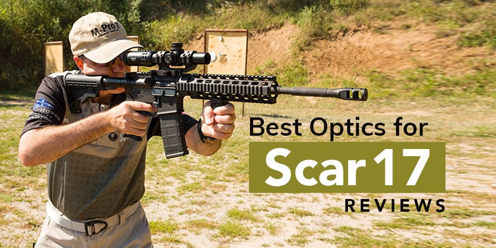 Best Optic For Scar 17 -Buyer Guide And Recommendations For 2019