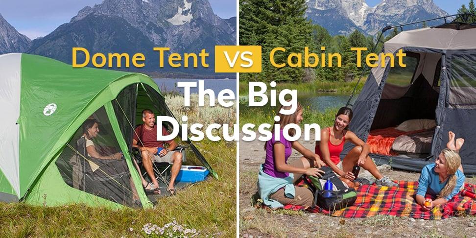 Dome Tent Vs Cabin Tent The Big Discussion